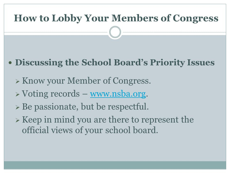 How to Lobby Your Members of Congress Discussing the School Board's Priority Issues  Know your Member of Congress.