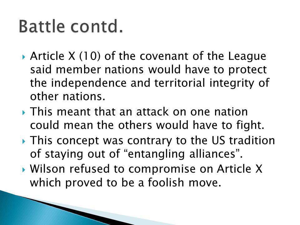  Article X (10) of the covenant of the League said member nations would have to protect the independence and territorial integrity of other nations.