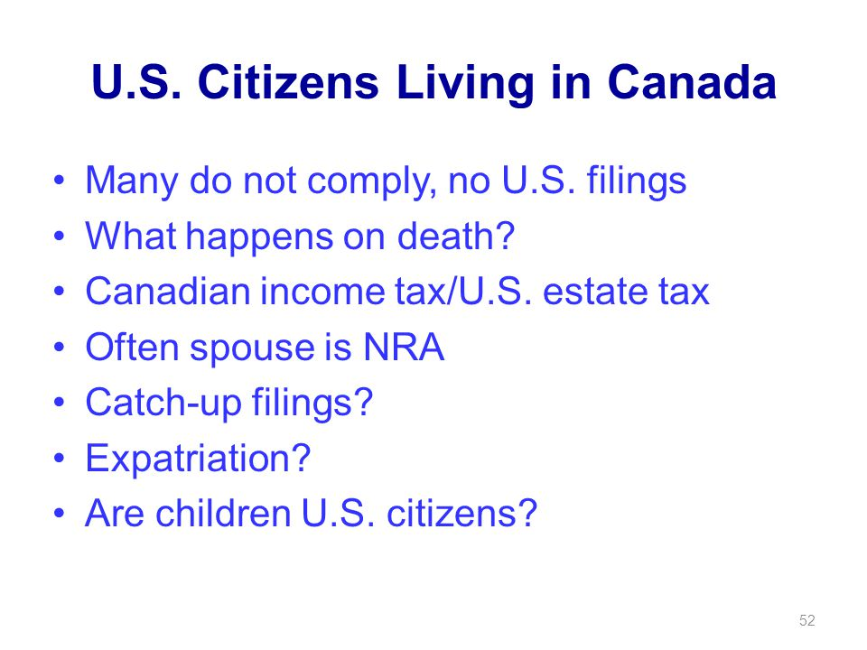 U.S. Citizens Living in Canada Many do not comply, no U.S.
