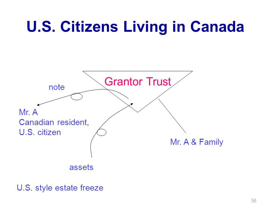 56 U.S. Citizens Living in Canada Grantor Trust Mr.
