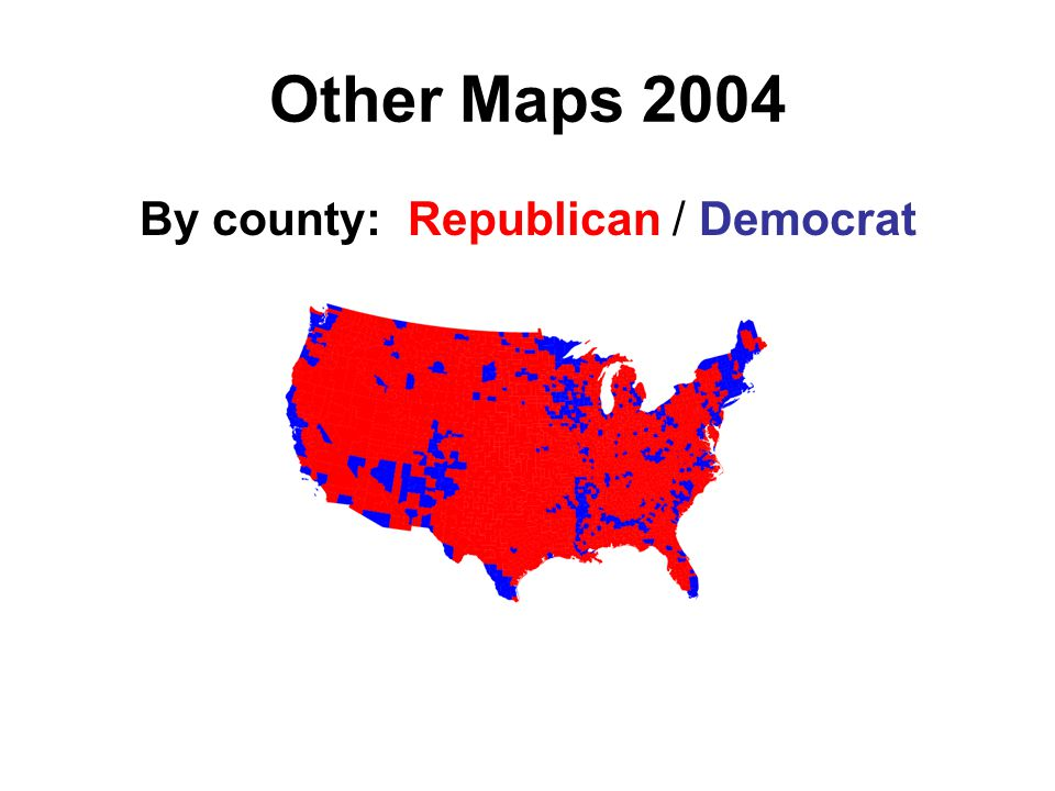 Other Maps 2004 By county: Republican / Democrat
