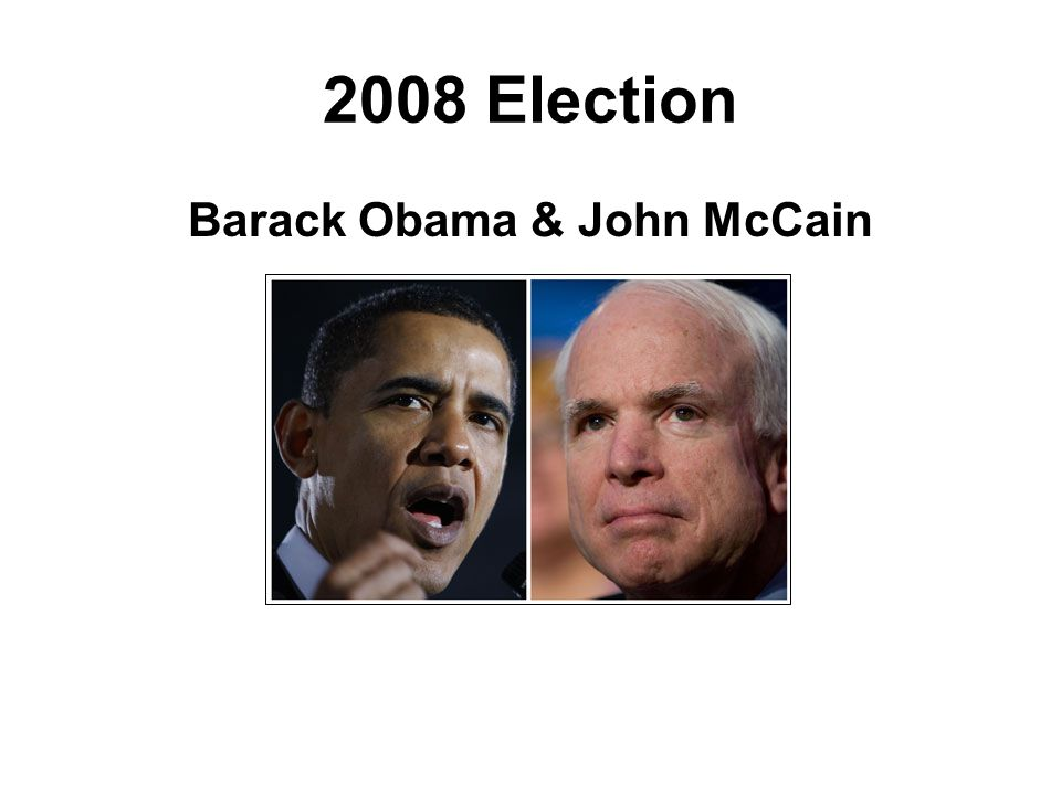 2008 Election Barack Obama & John McCain