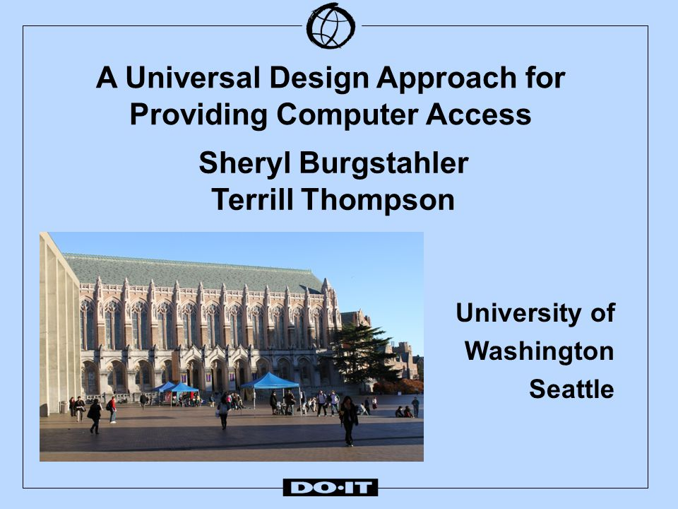The UW Experience Reporting structures & roles of  Access Technology Center,  Learning Technologies &  Disability Resources for Students Reporting structures & roles of  Access Technology Center,  Learning Technologies &  Disability Resources for Students