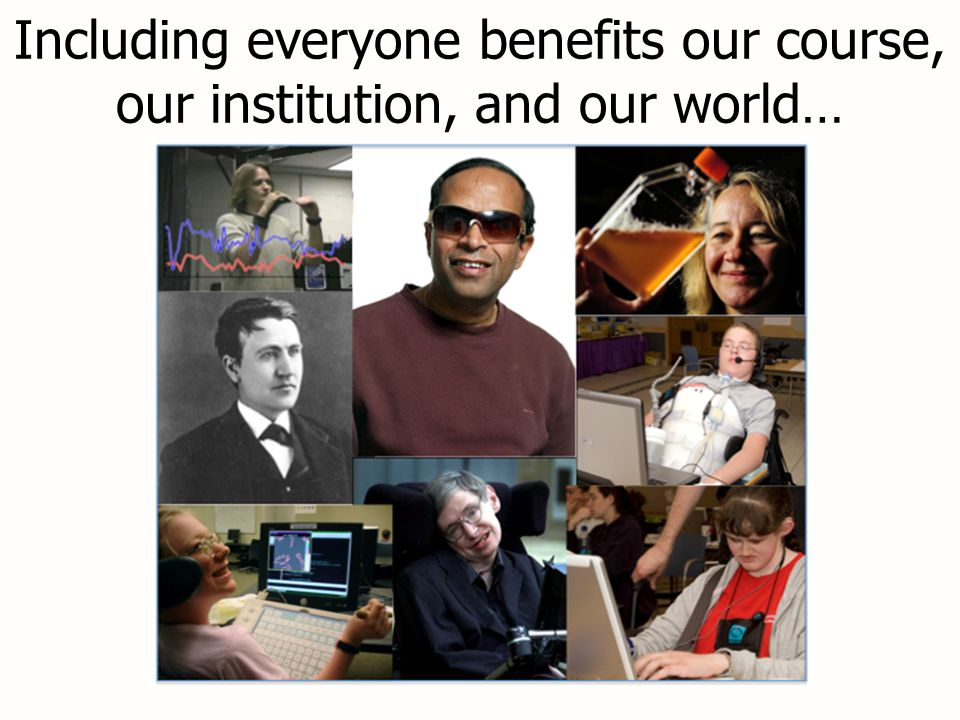 Including everyone benefits our course, our institution, and our world…