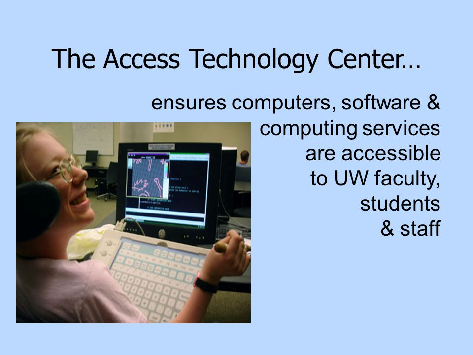 Problem Solution access to computers access to electronic resources access to computers access to electronic resources assistive technology (AT) universal design assistive technology (AT) universal design