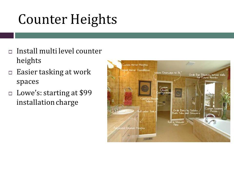 Cabinets  Kraftmaid Passport Series: Universally Designed  Height: 32 ½  High Toe Kick  Hidden Plumbing
