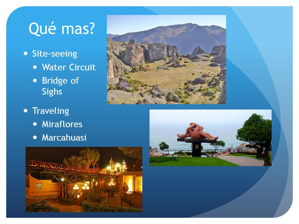 Qué mas? Site-seeing Water Circuit Bridge of Sighs Traveling Miraflores Marcahuasi