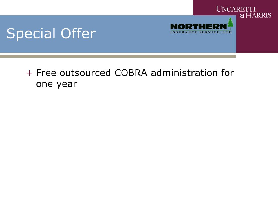 Special Offer +Free outsourced COBRA administration for one year