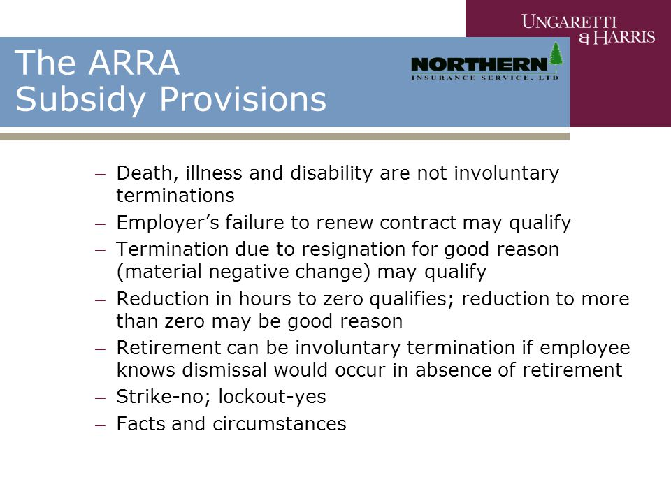 The ARRA Subsidy Provisions – Death, illness and disability are not involuntary terminations – Employer's failure to renew contract may qualify – Term