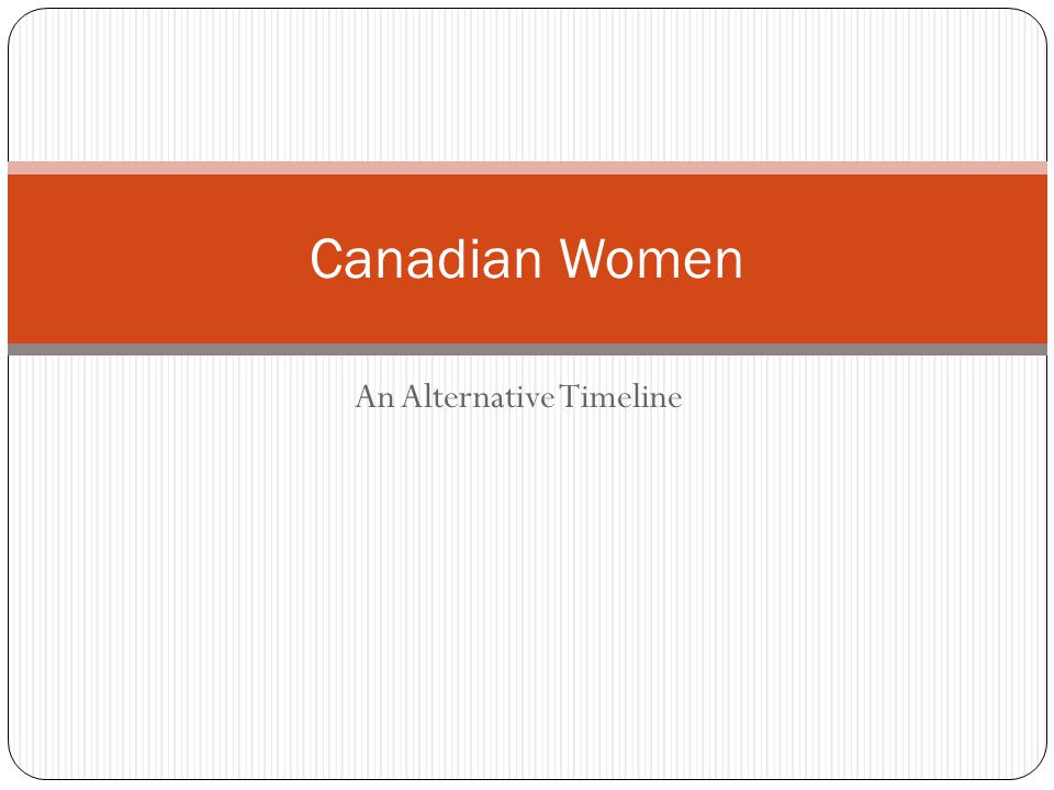 An Alternative Timeline Canadian Women