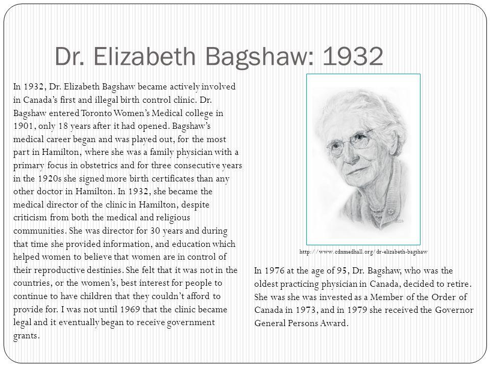 Dr. Elizabeth Bagshaw: 1932 In 1932, Dr.