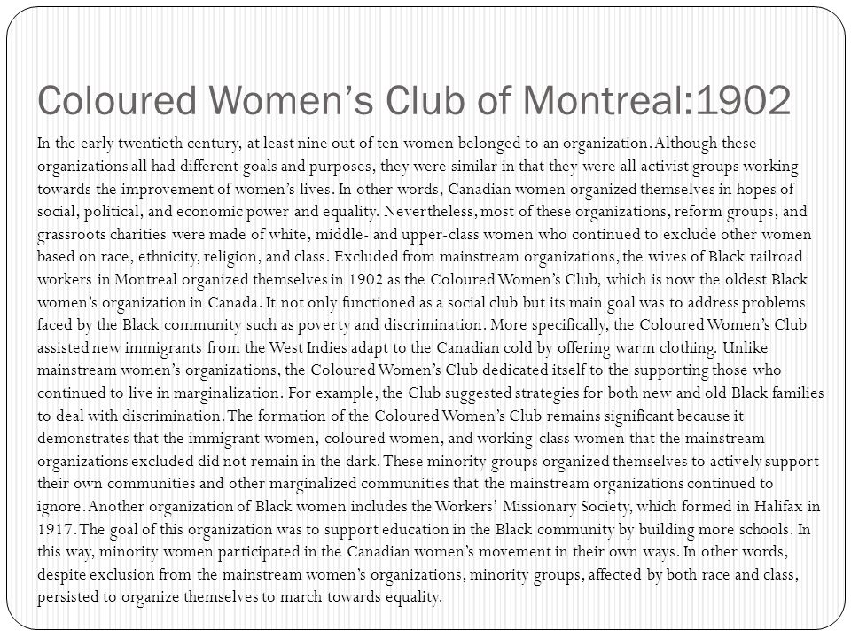 Coloured Women's Club of Montreal:1902 In the early twentieth century, at least nine out of ten women belonged to an organization.