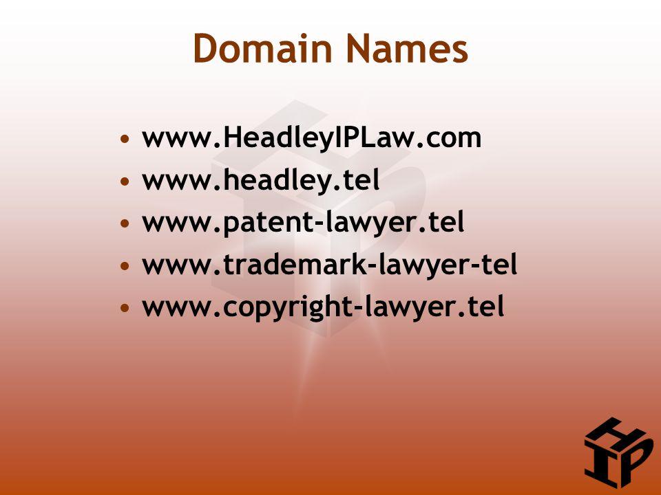www.HeadleyIPLaw.com www.headley.tel www.patent-lawyer.tel www.trademark-lawyer-tel www.copyright-lawyer.tel Domain Names