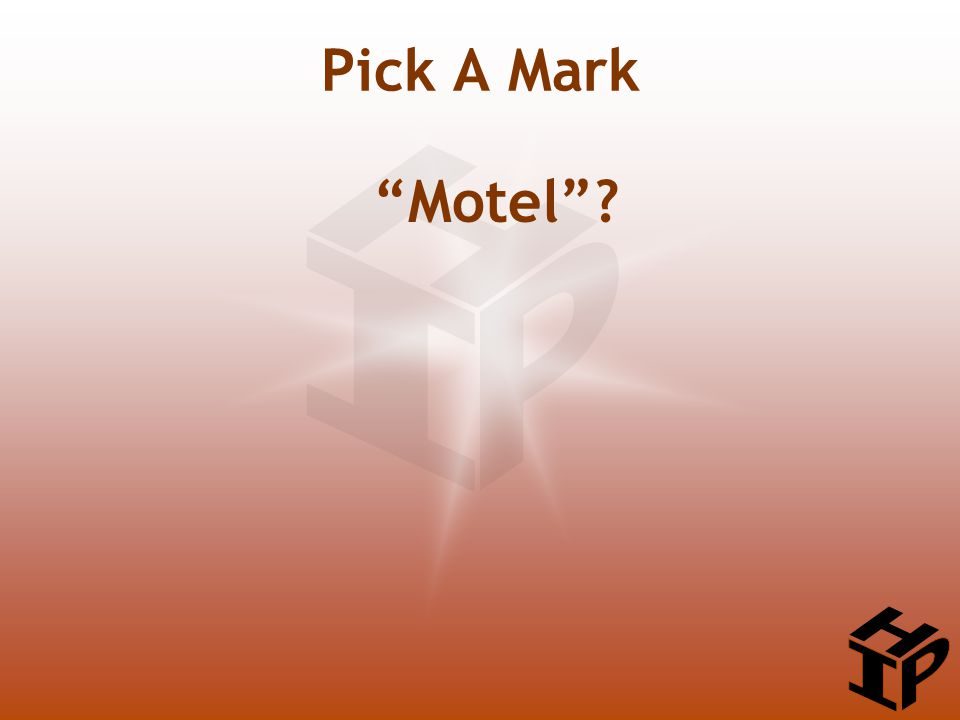 """Motel""? Pick A Mark"