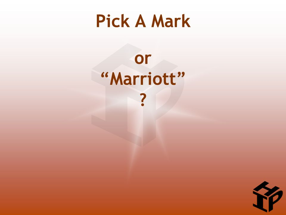 or Marriott ? Pick A Mark