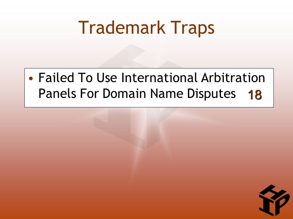 Trademark Traps Failed To Use International Arbitration Panels For Domain Name Disputes 18