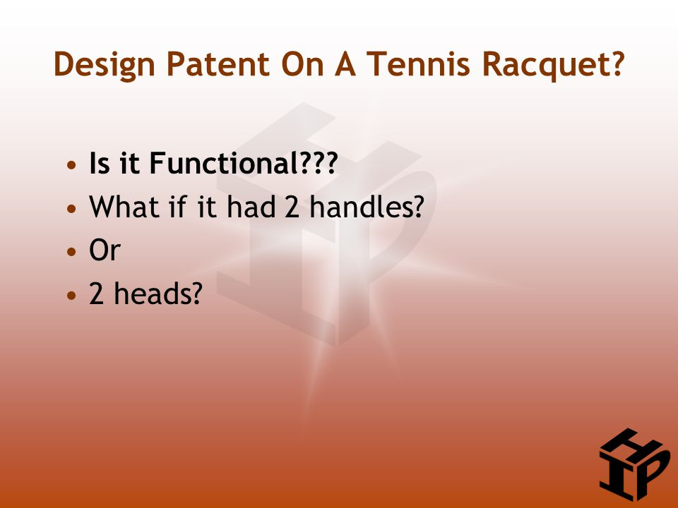 Design Patent On A Tennis Racquet? Is it Functional??? What if it had 2 handles? Or 2 heads?