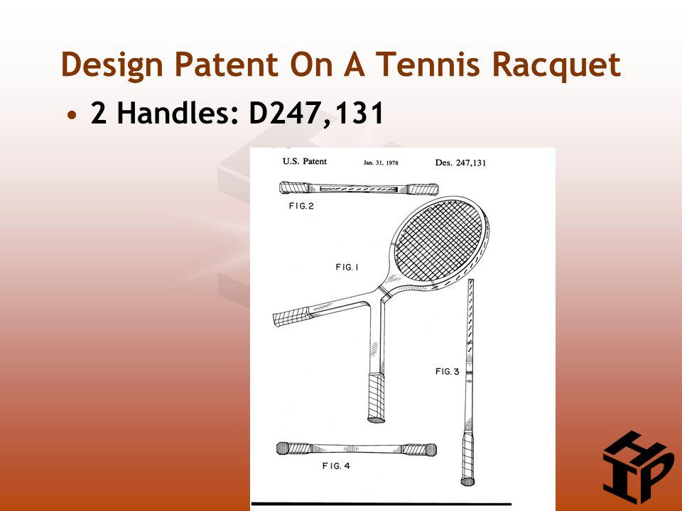Design Patent On A Tennis Racquet 2 Handles: D247,131