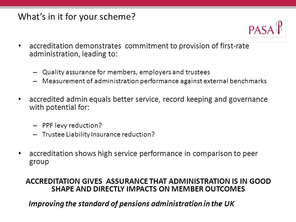Improving the standard of pensions administration in the UK What's in it for your scheme.
