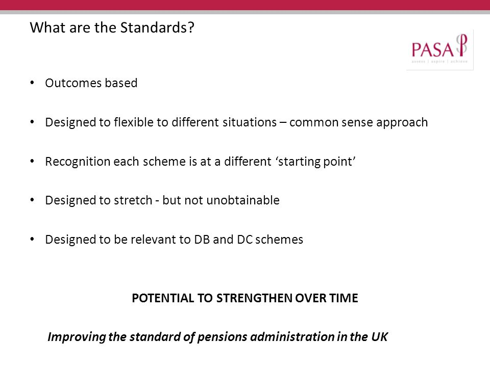 Improving the standard of pensions administration in the UK What are the Standards.