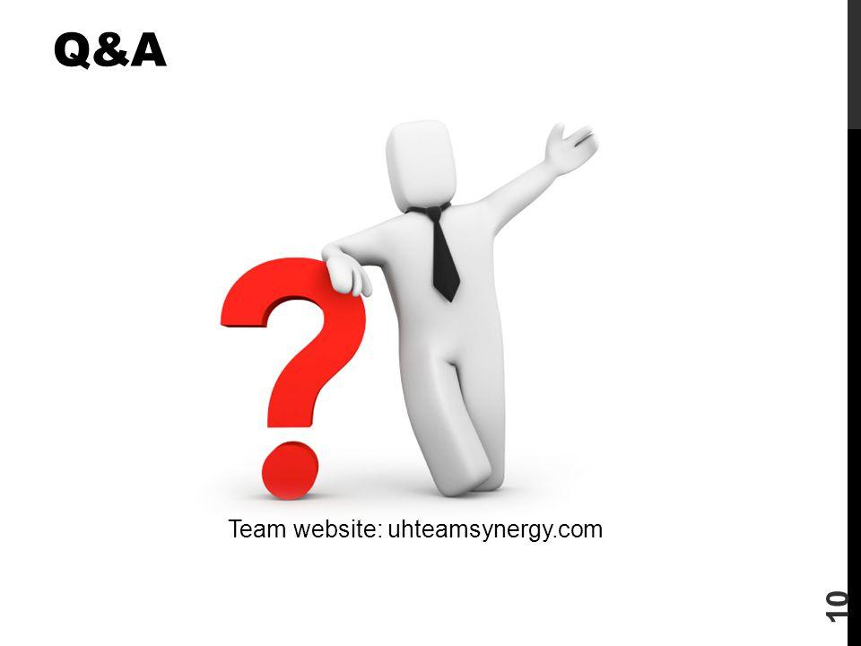 Q&A 10 Team website: uhteamsynergy.com