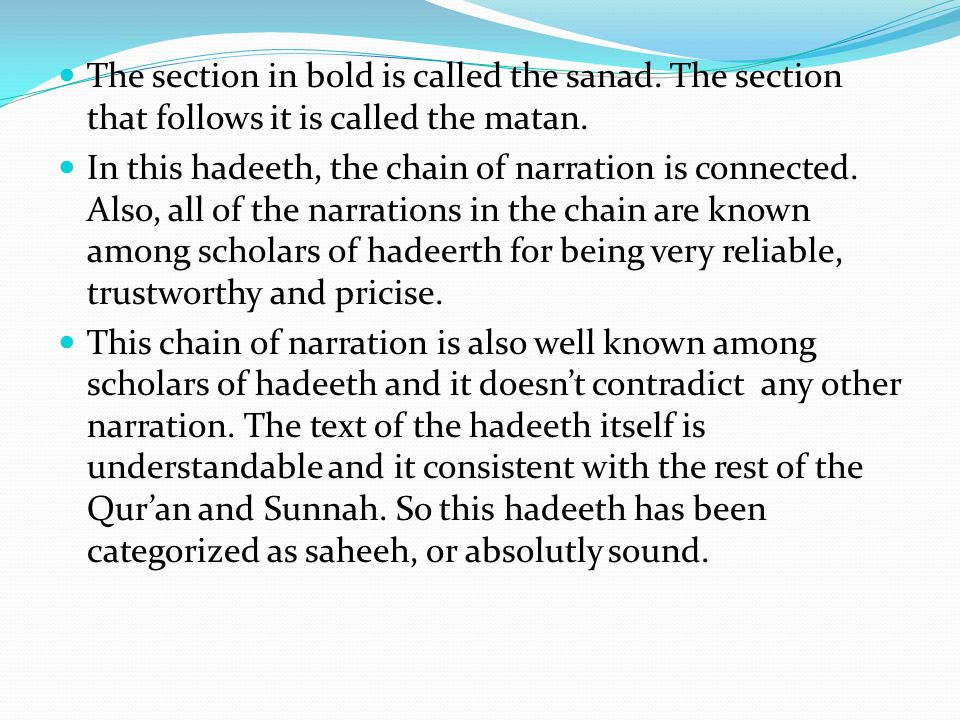 The section in bold is called the sanad. The section that follows it is called the matan.