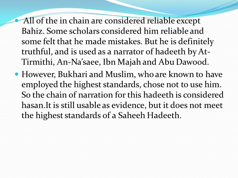 All of the in chain are considered reliable except Bahiz.
