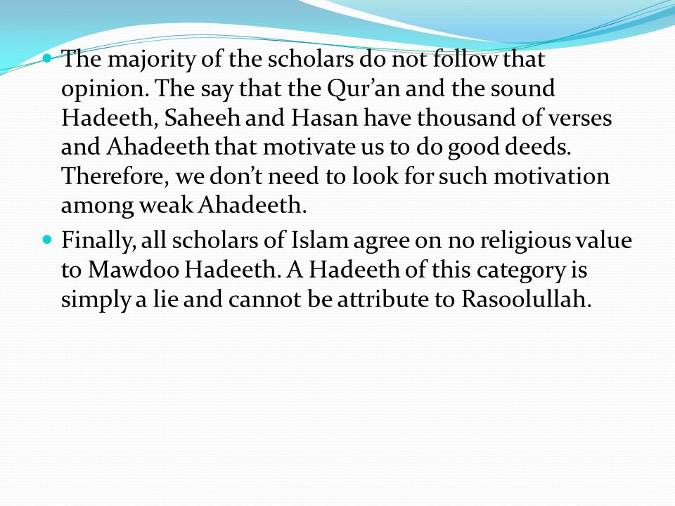 The majority of the scholars do not follow that opinion.