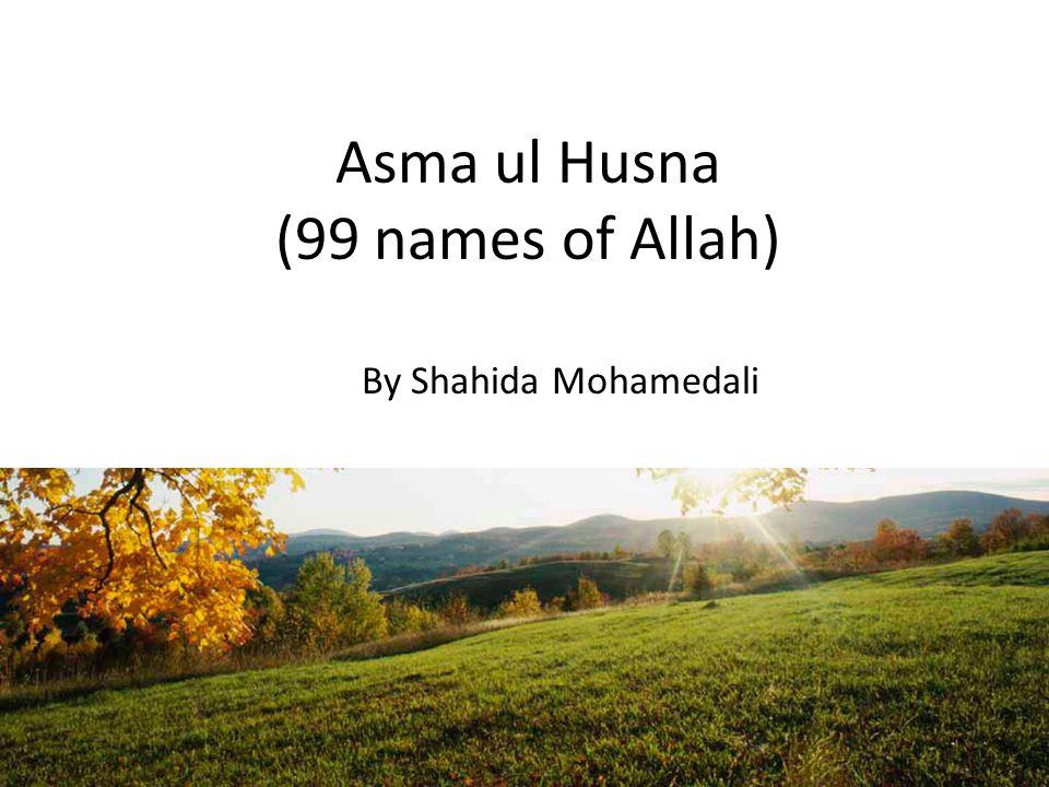 The Names المحصى Al-MuhsiThe Accounter, The Numberer of All المبدئ Al-Mubdi The Originator, Producer and Initiator of All المعيد Al-Mu īdThe Restorer, The Reinstater Who Brings Back All المحيى Al-MuhyiThe Giver of Life المميت Al-MumītThe Destroyer, The Bringer of Death الحي Al-HayyThe Living القيوم Al-QayyūmThe Subsisting