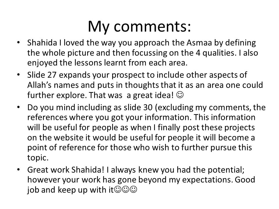 My comments: Shahida I loved the way you approach the Asmaa by defining the whole picture and then focussing on the 4 qualities. I also enjoyed the le