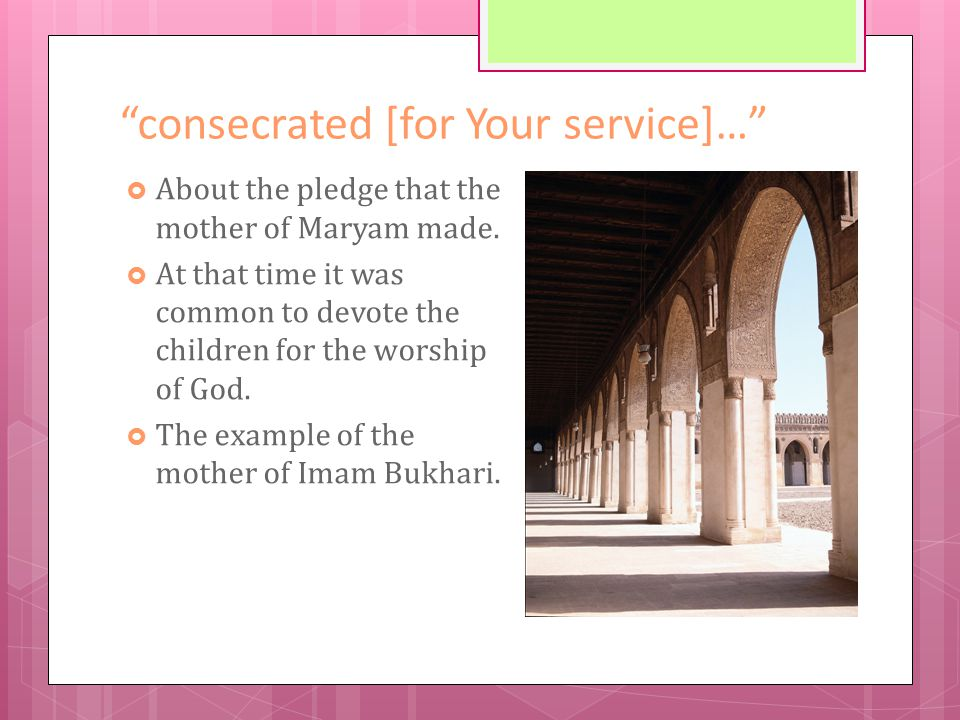 consecrated [for Your service]…  About the pledge that the mother of Maryam made.