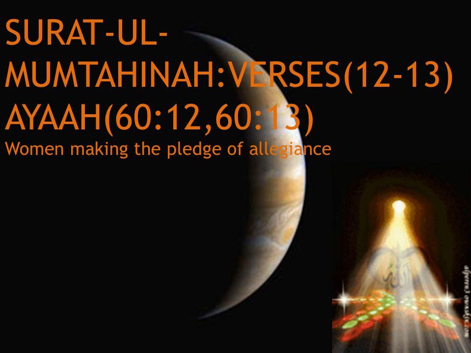 SURAT-UL- MUMTAHINAH:VERSES(12-13) AYAAH(60:12,60:13) Women making the pledge of allegiance