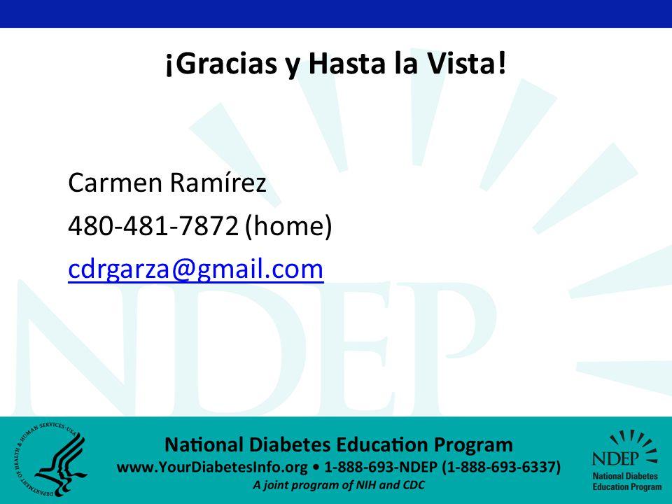 ¡Gracias y Hasta la Vista! Carmen Ramírez 480-481-7872 (home) cdrgarza@gmail.com