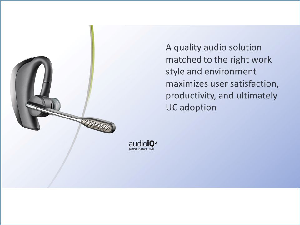 16Presentation Title / SubtitlePublic ACOUSTICS DESIGN COMMITMENT A quality audio solution matched to the right work style and environment maximizes user satisfaction, productivity, and ultimately UC adoption