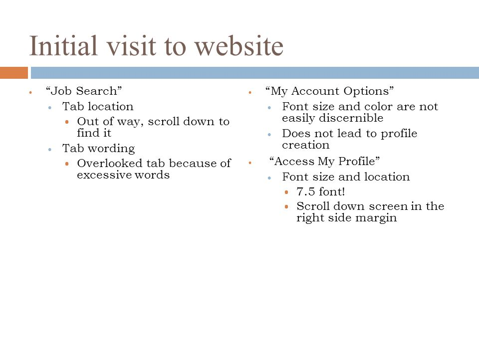 """Initial visit to website  """"My Account Options""""  Font size and color are not easily discernible  Does not lead to profile creation  """"Access My Prof"""