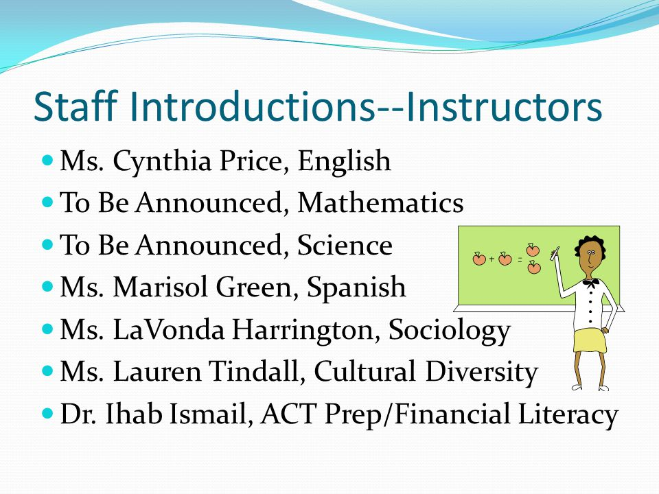 Staff Introductions--Instructors Ms.