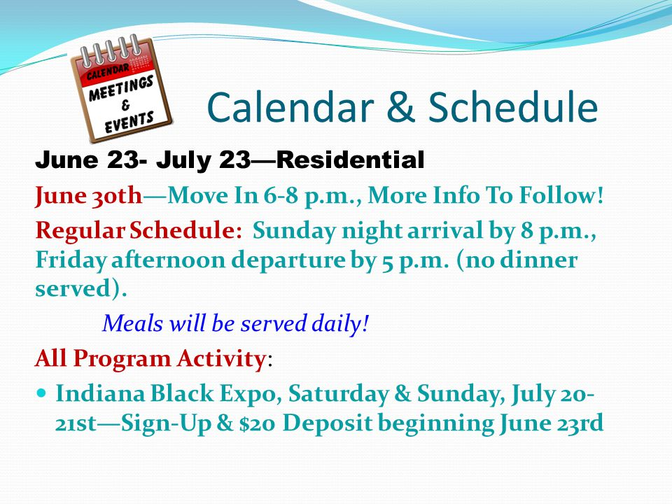 Calendar & Schedule June 23- July 23—Residential June 30th—Move In 6-8 p.m., More Info To Follow.