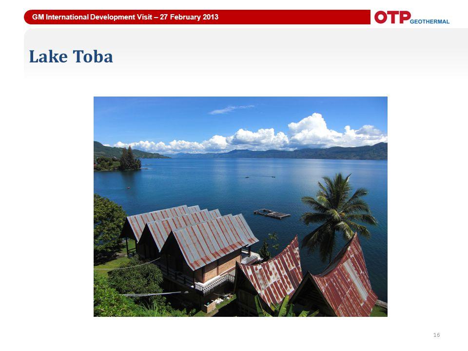 GM International Development Visit – 27 February 2013 16 Lake Toba 16