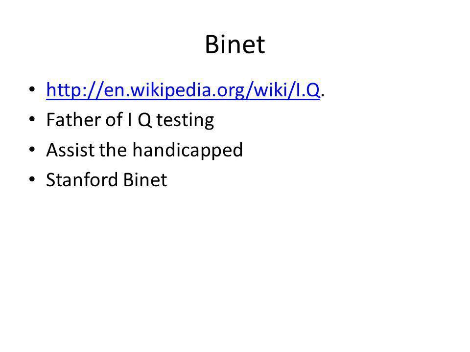 Binet http://en.wikipedia.org/wiki/I.Q.