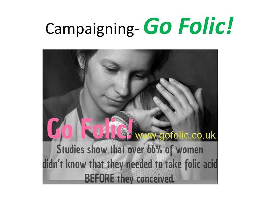 Campaigning- Go Folic!