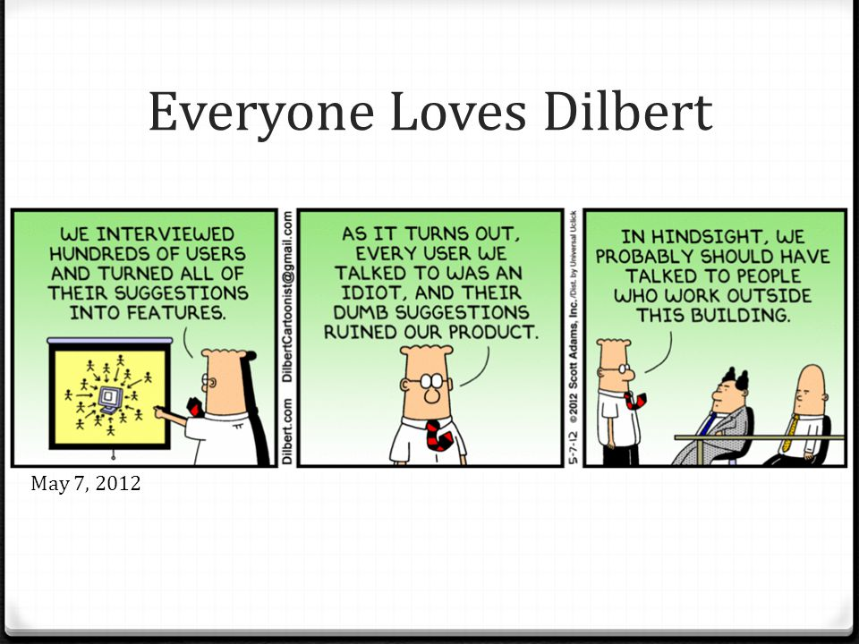 Everyone Loves Dilbert May 7, 2012