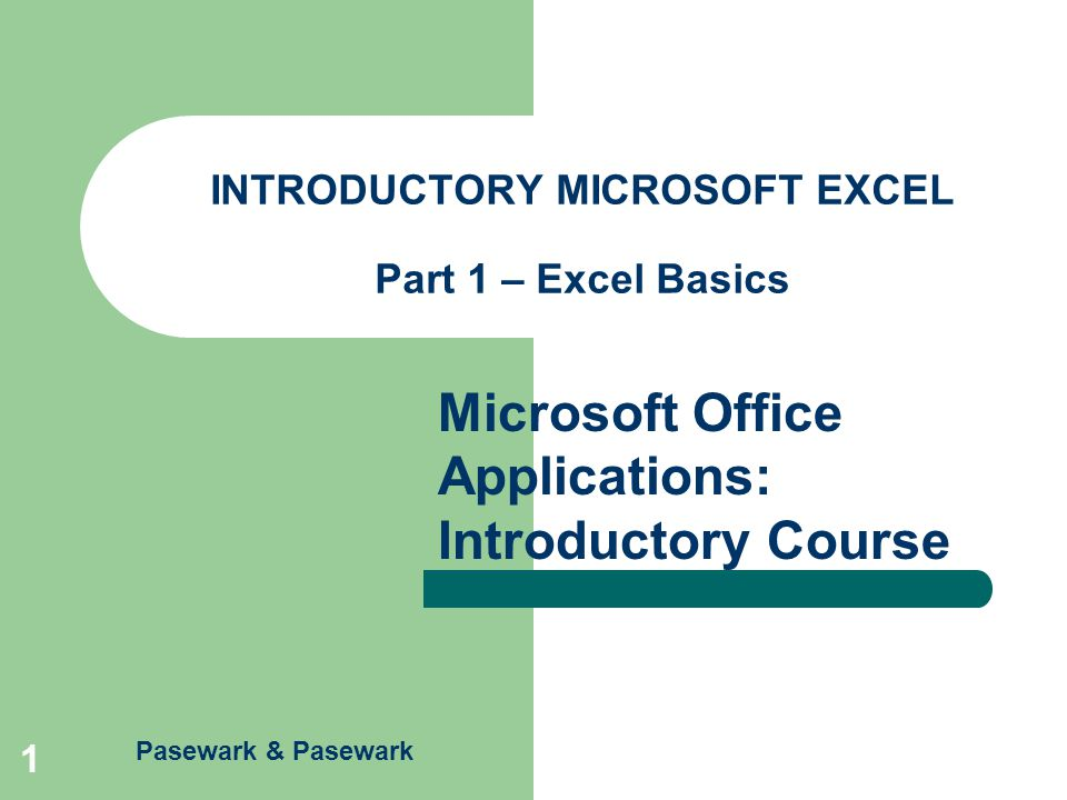 Excel – Part 1 Microsoft Office Applications: Introductory Course Pasewark & Pasewark 12 Zoom In and Out of a Worksheet The view of your worksheet may be magnified or reduced by using the Zoom button on the Standard toolbar.