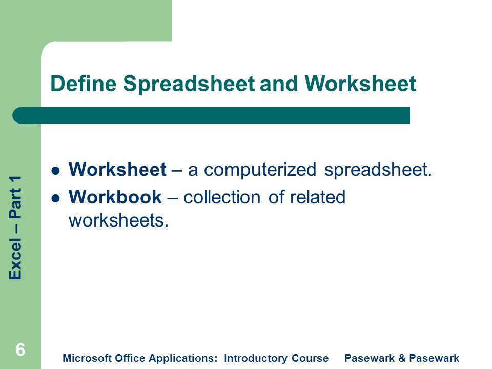 Excel – Part 1 Microsoft Office Applications: Introductory Course Pasewark & Pasewark 7 Identify Parts of the Worksheet Title bar Menu bar Standard toolbar Formatting toolbar Formula bar Columns Rows Highlight Status box
