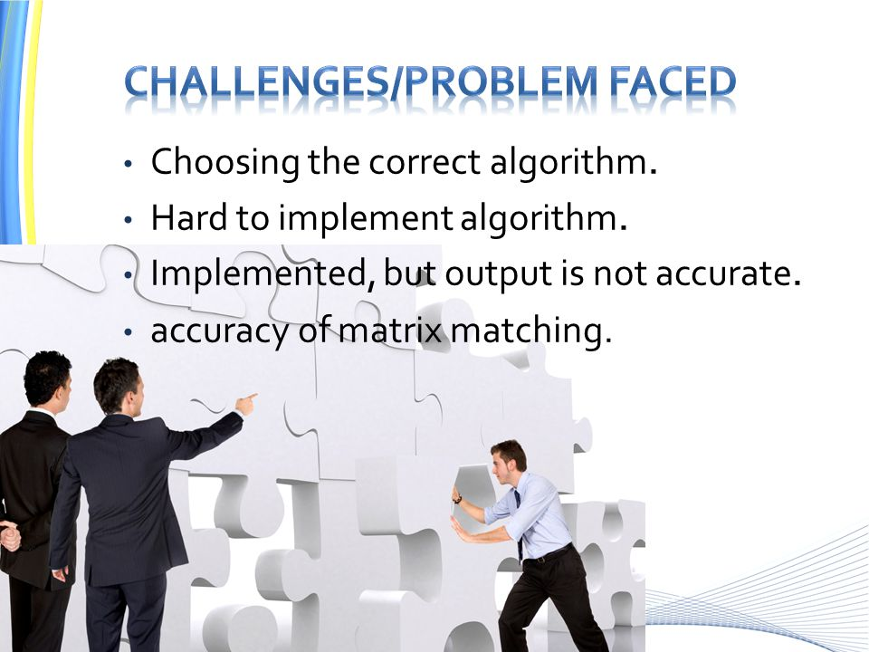 Choosing the correct algorithm. Hard to implement algorithm. Implemented, but output is not accurate. accuracy of matrix matching.