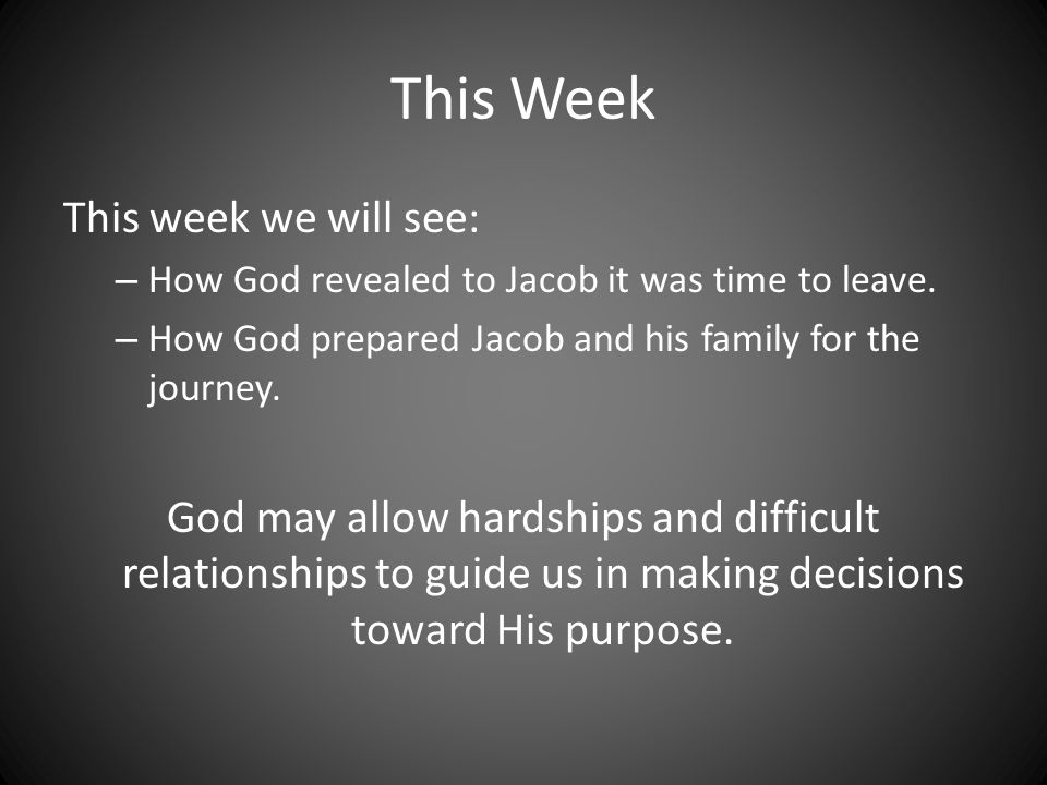 What we learn from Jacob In discerning whether it is time to leave: – Take note of the attitude of other employees – Take note of the attitude of your employer – But don't get into verbal or physical battles Ask yourself, is this God's means of guiding me towards something else.