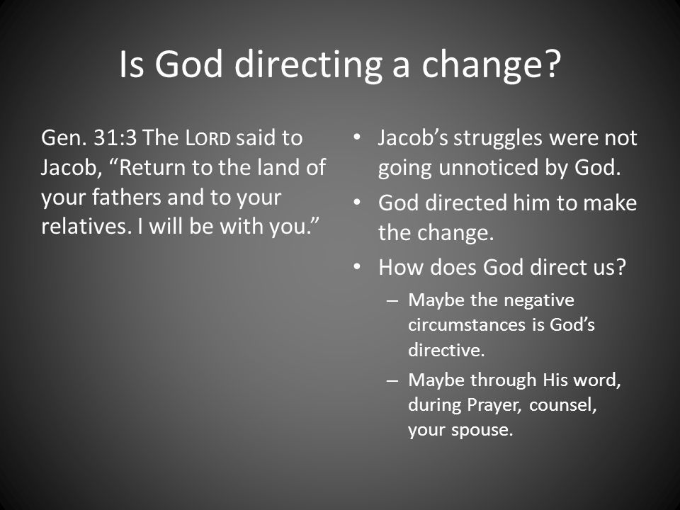 Is God directing a change. Gen.