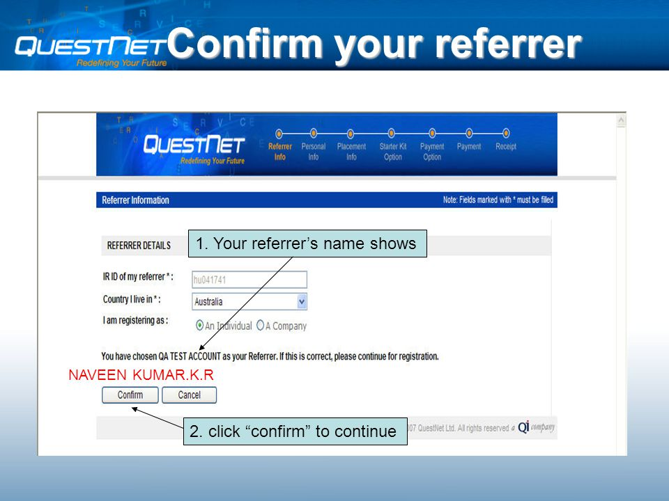Confirm your referrer 1. Your referrer's name shows 2. click confirm to continue NAVEEN KUMAR.K.R