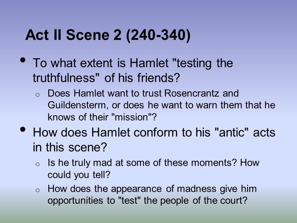 Act II Scene 2 (240-340) To what extent is Hamlet