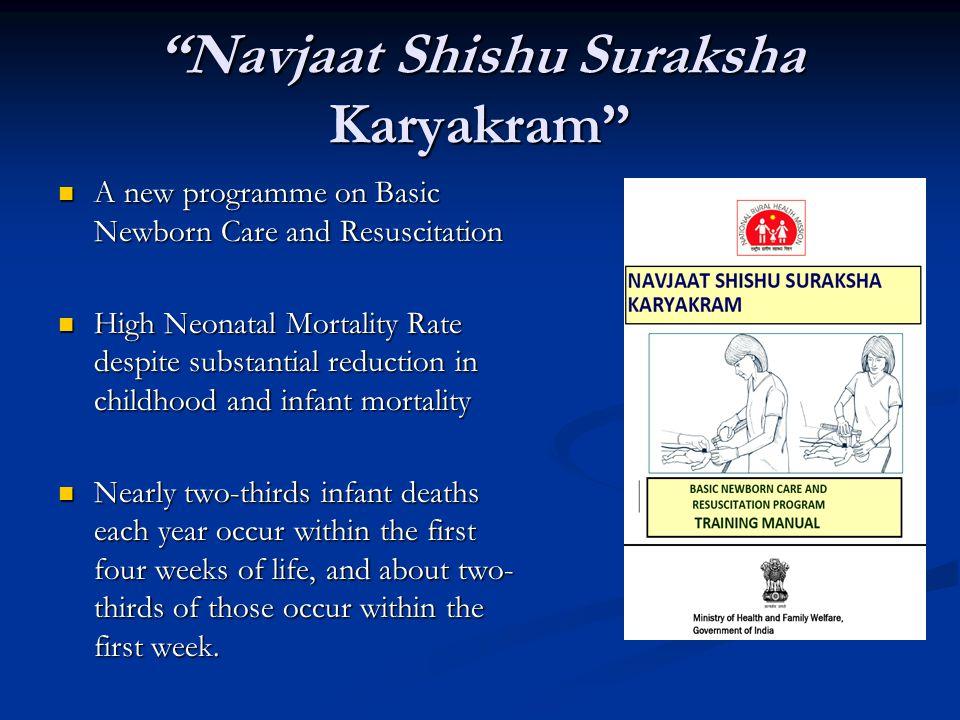 """Navjaat Shishu Suraksha Karyakram"" A new programme on Basic Newborn Care and Resuscitation A new programme on Basic Newborn Care and Resuscitation Hi"