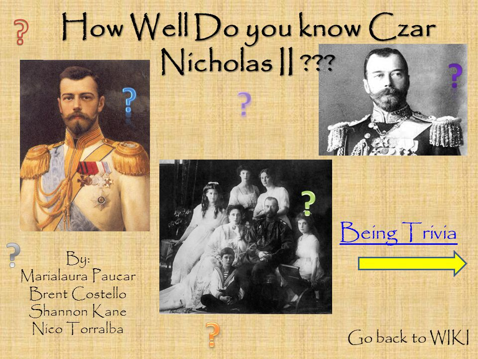 How Well Do you know Czar Nicholas II .